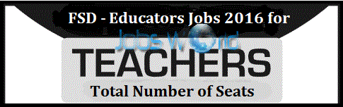 Faisalabad Educator Teachers Jobs Total Seats 2016 & NTS Test